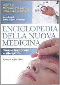 Enciclopedia della nuova medicina. Terapie tradizionali e alternative.: Centro di medicina ...