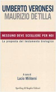Nessuno deve scegliere per noi Veronesi, Umberto; De Tilla, Maurizio and Militerni, L.