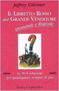 Il libretto rosso del grande venditore. Domande e risposte (9788820043391) by Gitomer, Jeffrey