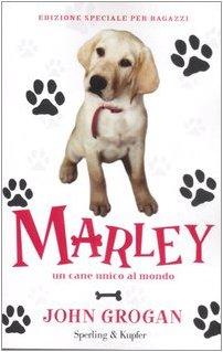 Marley. Un cane unico al mondo: Grogan, John