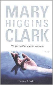 Ho giÃ: sentito questa canzone (9788820044237) by Mary Higgins Clark