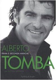 Alberto Tomba. Prima e seconda manche Tomba, Alberto and Granata, Lucilla - Alberto Tomba. Prima e seconda manche Tomba, Alberto and Granata, Lucilla