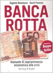 Banca rotta - Benetazzo, Eugenio; Parenzo, David
