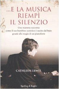 E la musica riempi' il silenzio - Cathleen ewis