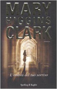 L'ombra del tuo sorriso (9788820048785) by Mary Higgins Clark
