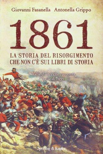 9788820049119: 1861. La storia del Risorgimento che non c'è sui libri di storia (Saggi)