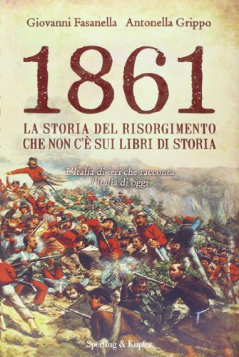 9788820049119: 1861. La storia del Risorgimento che non c'è sui libri di storia