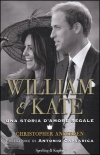 9788820050672: William & Kate. Una storia d'amore regale
