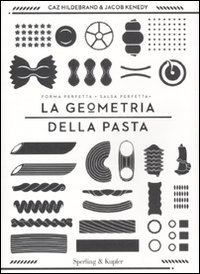 9788820050894: La geometria della pasta. Ediz. illustrata (Varia)