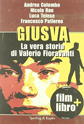9788820050931: Giusva. La vera storia di Valerio Fioravanti. Con DVD