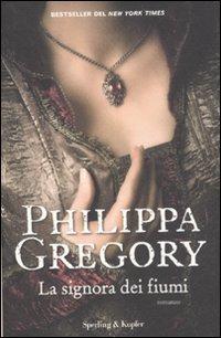 La signora dei fiumi (8820051850) by Philippa. Gregory