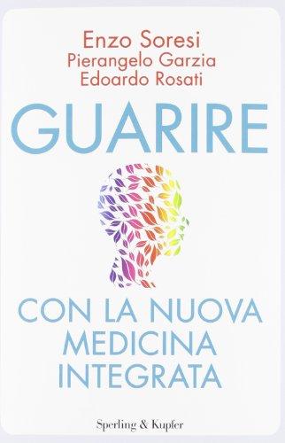 9788820052621: Guarire con la nuova medicina integrata