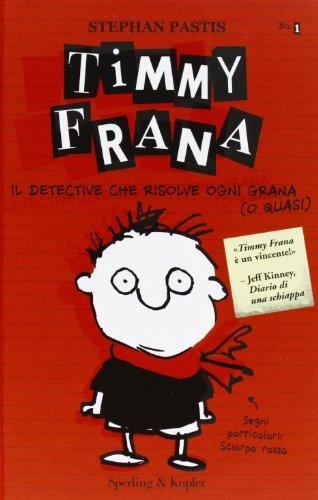 Timmy Frana. Il detective che risolve ogni grana (o quasi) (8820054248) by [???]