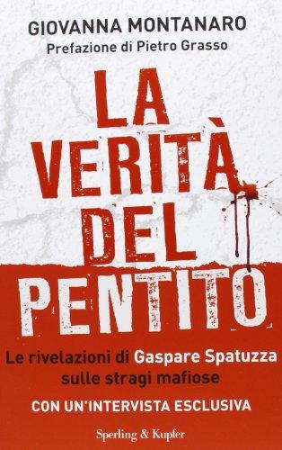 9788820055325: La verità del pentito. Le rivelazioni di Gaspare Spatuzza sulle stragi mafiose