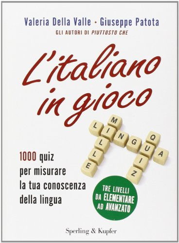 9788820056353: L'italiano in gioco. 1000 quiz per misurare la tua conoscenza della lingua