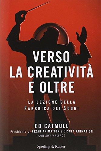 9788820056568: Verso la creatività e oltre. La lezione della fabbrica dei sogni (Saggi)