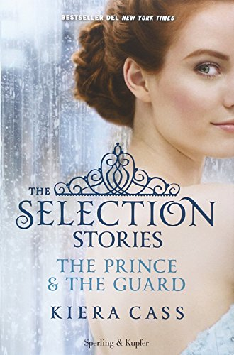9788820057305: The selection stories: The prince-The guard (Pandora)