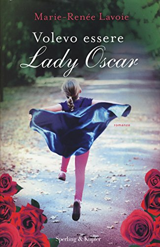 9788820058494: Volevo essere Lady Oscar