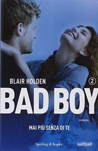 9788820060718: Bad Boy - Mai piu senza di te (Italian Edition)