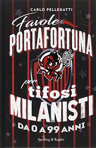 9788820063801: Favole portafortuna per tifosi milanisti da 0 a 99 anni