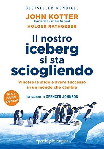 9788820064051: Il nostro iceberg si sta sciogliendo. Nuova ediz.