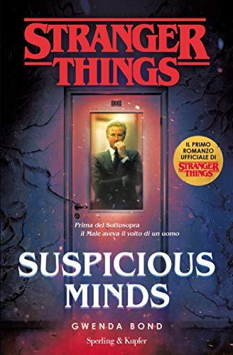9788820066987: Suspicious Minds. Il primo romanzo ufficiale di Stranger Things