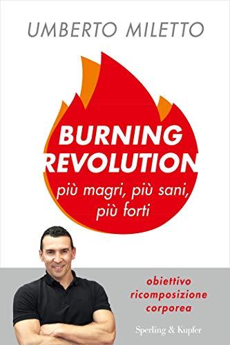 9788820067656: Burning revolution. Più magri, più sani, più forti