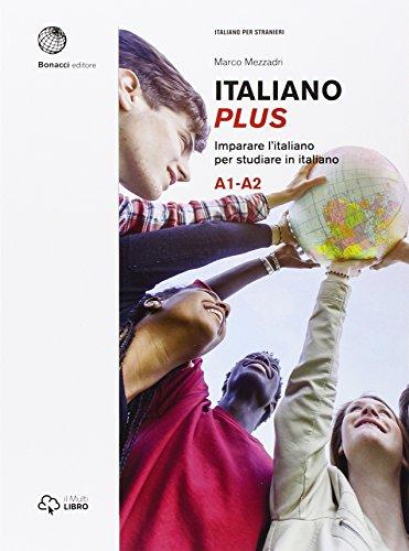 Italiano plus. Imparare l'italiano per studiare in: Marco Mezzadri; Gaia