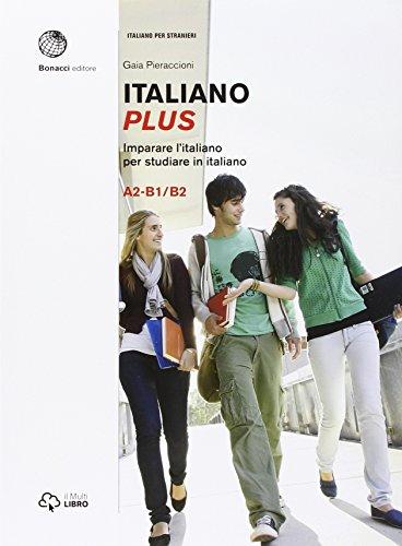 9788820109981: Italiano plus. Imparare l'italiano per studiare in italiano. Livello A2-B1/B2