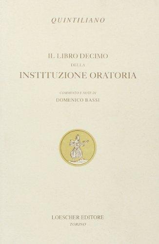 Il libro decimo della Instituzione oratoria.
