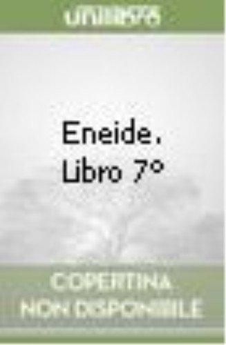 Eneide. Libro 7º.: Virgilio Marone, Publio