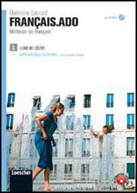 9788820119706: Français.ado. Méthode de français. Livre de l'élève-Apprentissage individuel. Per le Scuole superiori. Con CD Audio formato MP3: 1