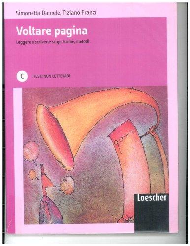 9788820120634: Voltare pagina. Leggere e scrivere: scopi, forme, metodi. Vol. C: I testi non letterari. Con espansione online. Per le Scuole superiori