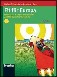 9788820126452: Fit für Europa. Materiali per la preparazione all'esame Zertifikat Deutsch für Jugendliche. Per le Scuole superiori. Con espansione online