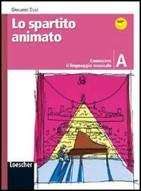 9788820127329: Lo spartito animato. Vol. A. Per la Scuola media. Con espansione online