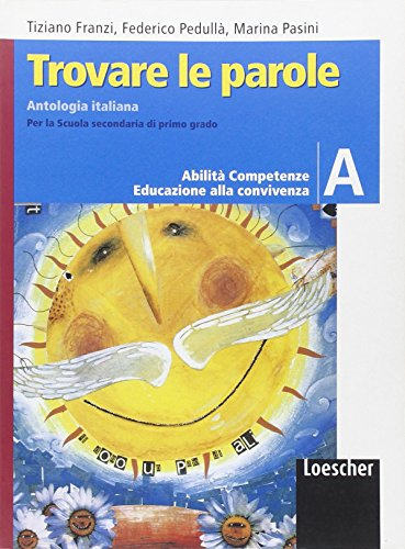 9788820127756: Trovare le parole. Antologia italiana. Vol. A. Per la Scuola media. Con espansione online