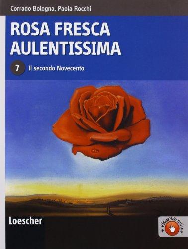 9788820128937: Rosa fresca aulentissima. Per le Scuole superiori. Con espansione online: 7