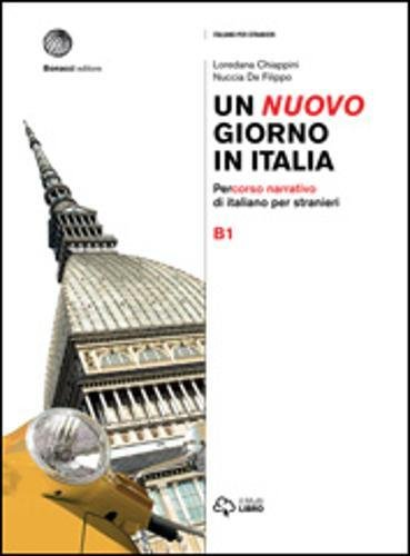 9788820133887: Un nuovo giorno in Italia. Percorso narrativo di italiano per stranieri. Livello B1