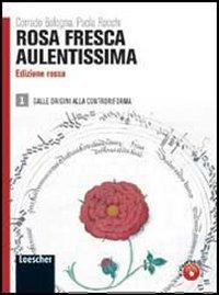 9788820134365: Rosa fresca aulentissima. Ediz. rossa. Per le Scuole superiori. Con espansione online: 1