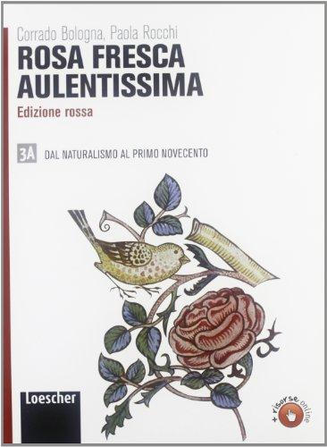 9788820134389: Rosa fresca aulentissima. Ediz. rossa. Per le Scuole superiori. Con espansione online: 3\1