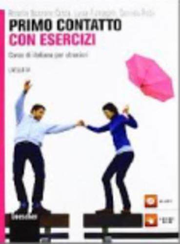 9788820136079: Primo contatto. Corso di italiano per stranieri. Livello A1. Esercizi. Con CD Audio: Primo Contatto con esercizi: Book + CD (A1)