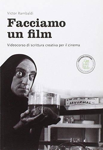 9788820136567: Facciamo un film. Videocorso di scrittura creativa per il cinema. Per la Scuola media. Con e-book. Con espansione online