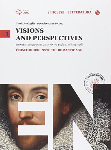 9788820136697: Visions and perspectives. Per le Scuole superiori. Con e-book. Con espansione online: Visions and perspectives. Vol. 1. From the origins to the romantic age [Lingua inglese]