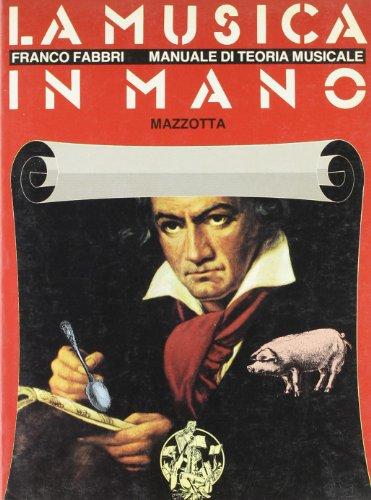 9788820202484: La musica in mano. Manuale di teoria musicale
