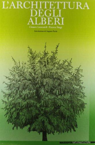 9788820204914: L'architettura degli alberi. Catalogo della mostra (Reggio Emilia-Modena, 1982). Ediz. illustrata (Natura & cultura)