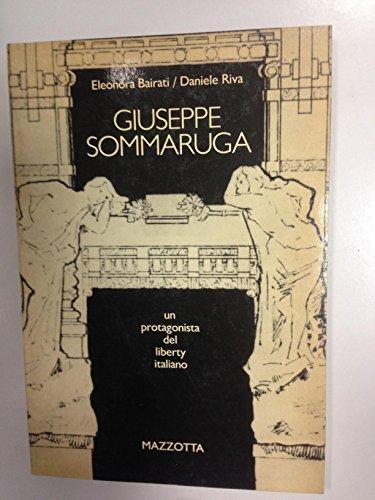 9788820204976: Giuseppe Sommaruga. Un protagonista del liberty italiano. Catalogo della mostra (Milano, 1982)