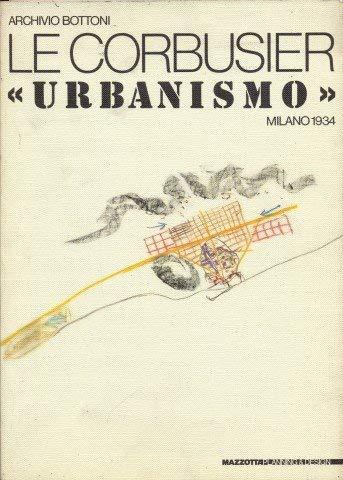 9788820205485: Le Corbusier. «Urbanismo», Milano 1934