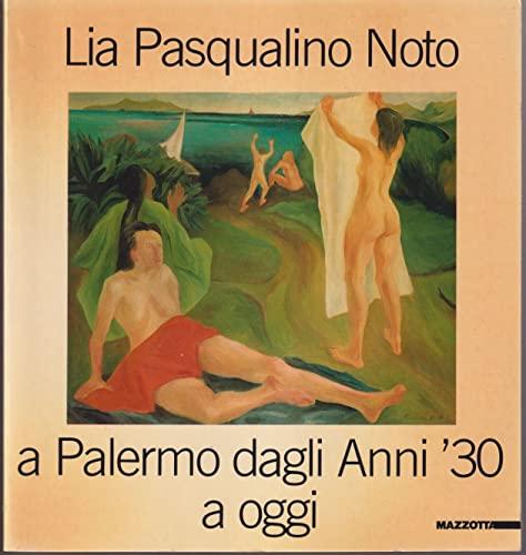 Lia Pasqualino Noto a Palermo Dagli Anni: Noto, Lia Pasqualino]