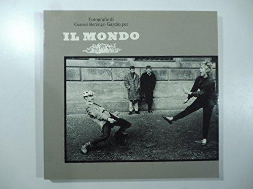 Fotografie di Gianni Berengo Gardin per Il Mondo dal 1954 al 1965 (Mazzotta/fotografia) (Italian Edition) (882020598X) by Gianni Berengo-Gardin