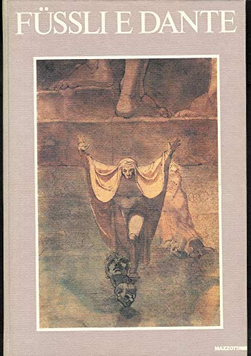 Fussli e Dante.: Catalogo della Mostra:
